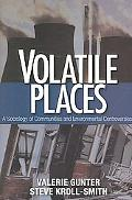 Volatile Places A Sociology of Communities And Environmental Controversies