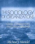 Sociology of Organizations Classic, Contemporary, and Critical Readings