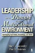 Leadership In A Diverse and Multicultural Environment Developing Awareness, Knowledge, And Skills