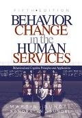 Behavior Change in the Human Services Behavioral and Cognitive Principles and Applications