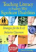 Teaching Literacy To Students With Significant Disabilities Strategies For The K-12 Inclusiv...