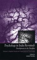 Psychology in India Revisited - Developments in the Discipline Volume 3 Applied Social and O...