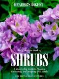 Complete Book of Shrubs: A Step-by-Step Guide to Planting, Cultivating and Designing with Shrub