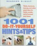 1001 Do-It-Yourself Hints & Tips Tricks, Shortcuts, How-Tos, and Other Nifty Ideas for Insid...