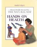 Health and Healing the Natural Way: Hands on Health - Reader's Digest - Hardcover