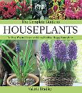 Complete Guide to Houseplants The Easy Way to Choose and Grow Healthy, Happy Houseplants