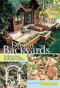 Dream Backyards From Planters to Decks, over 30 Projects to Create Beautiful Outdoor Living ...