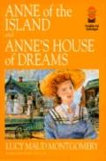 Anne of the Island and Anne's House of Dreams (Anne of Green Gables Series #3 and 5) - L. M....