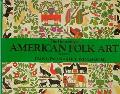 Flowering of American Folk Art: 1776-1876
