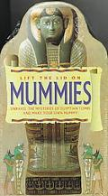 Lift the Lid on Mummies Unravel the Mysteries of Egyptian Tombs and Make Your Own Mummy!