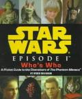 Star Wars Episode I Who's Who A Pocket Guide to the Characters of the Phantom Menace