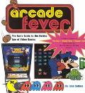 Arcade Fever The Fan's Guide to the Golden Age Video Games