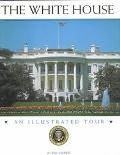 White House An Illustrated Tour