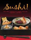 Sushi 55 Authentic and Innovative Recipes for Nigiri, Nori-Maki, Chirashi and More!