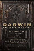 Darwin The Indelible Stamp; The Evolution Of An Idea