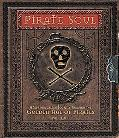 Pirate Soul A Swashbuckling Journey Through the Golden Age of Pirates