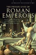 Brief History of the Private Lives of the Roman Emperors