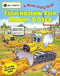 Touchdown for Danny Dozer: (JOHN DEERE A Move-Along Book) (John Deere Move-Along Book)