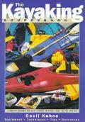 Kayaking Sourcebook A Complete Resource for Great Kayaking on Rivers, Lakes, and the Open Sea