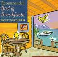 Recommended Bed & Breakfasts Pacific Northwest