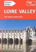 Signpost Guide Loire Valley Your Guide to Great Drives
