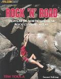 Rock 'N' Road An Atlas of North American Rock Climbing Areas