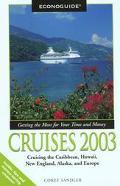 Econoguide Cruises 2003 Cruising the Caribbean, Hawaii, New England, Alaska, and Europe