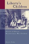 Liberty's Children Stories of Eleven Revolutionary War Children