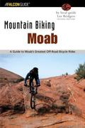 Mountain Biking Moab A Guide to Moab's Greatest Off-Road Bicycle Rides