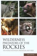 Wilderness Predators Of The Rockies The Bond Between Predator and Prey