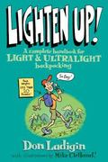 Lighten Up! A Complete Handbook For Light And Ultralight Backpacking