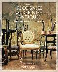 How to Recognize and Refinish Antiques for Pleasure and Profit