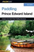 Falconguide Paddling Prince Edward Island A Guide to the Island's Best Paddling Adventures