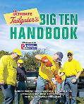 Ultimate Tailgater's Big 10 Handbook