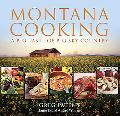 Montana Cooking: A Big Taste of Big Sky Country