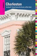 Insiders' Guide to Charleston, 12th: Including Mt. Pleasant, Summerville, Kiawah, and Other ...