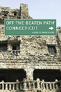 Connecticut off the Beaten Path, 8th: A Guide to Unique Places