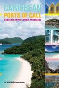 Caribbean Ports of Call : A Guide for Today's Cruise Passengers