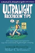 Ultralight Backpackin' Tips : 153 Amazing and Inexpensive Tips for Extremely Lightweight Cam...
