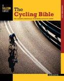 The Cycling Bible: The Complete Guide for All Cyclists from Novice to Expert (Falcon Guides ...