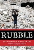 Rubble : The Search for a Haitian Boy