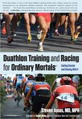 Duathlon Training and Racing for Ordinary Mortals (R) : Getting Started and Staying with It