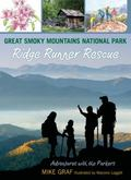 Great Smoky Mountains National Park: Ridge Runner Rescue : A Family Journey in One of Our Gr...