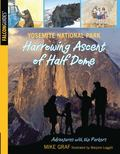 Yosemite National Park: Harrowing Ascent of Half Dome : A Family Journey in One of Our Great...