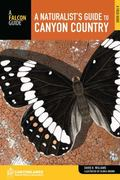 Naturalist's Guide to Canyon Country, 2nd