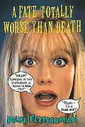 Fate Totally Worse than Death - Paul Fleischman - Paperback - REPRINT