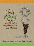 Judy Moody Was in a Mood, Not a Good Mood, A Bad Mood (Book No. 1)