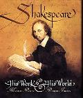 Shakespeare His Work and His World