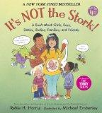 It's Not the Stork: A Book About Girls, Boys, Babies, Bodies, Families and Friends (The Fami...