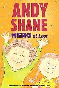Andy Shane, Hero at Last